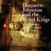 Roll Baby Roll - Duquette Johnston and the Rebel Kings