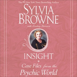 Insight: Case Files from the Psychic World - Sylvia Browne mp3 listen download