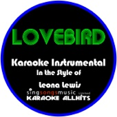 Lovebird (In the Style of Leona Lewis) [Karaoke Instrumental Version]