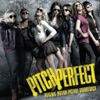 Pitch Perfect (Original Motion Picture Soundtrack)