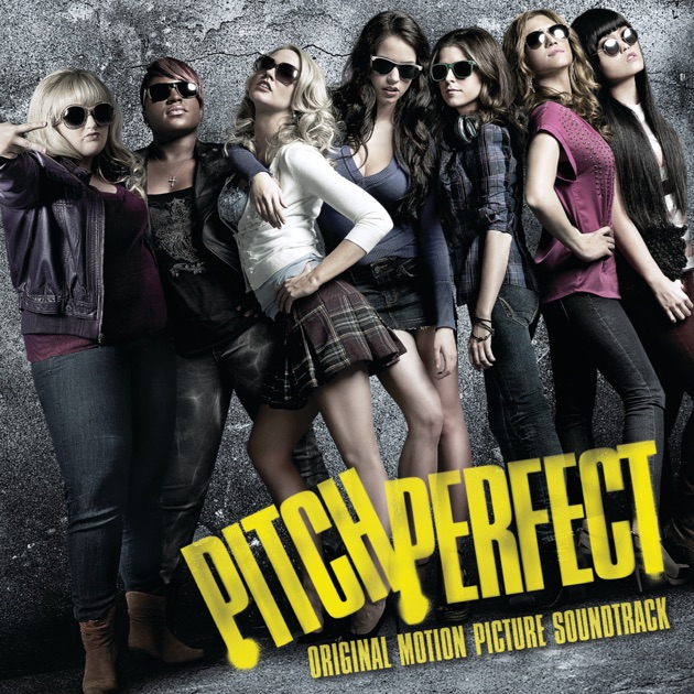 Pitch Perfect (Original Motion Picture Soundtrack) by Various Artists
