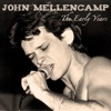 The Early Years, John Mellencamp