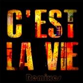 C'est La Vie (Remixes)