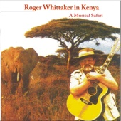 My Land Is Kenya (A Musical Safari) - Roger Whittaker