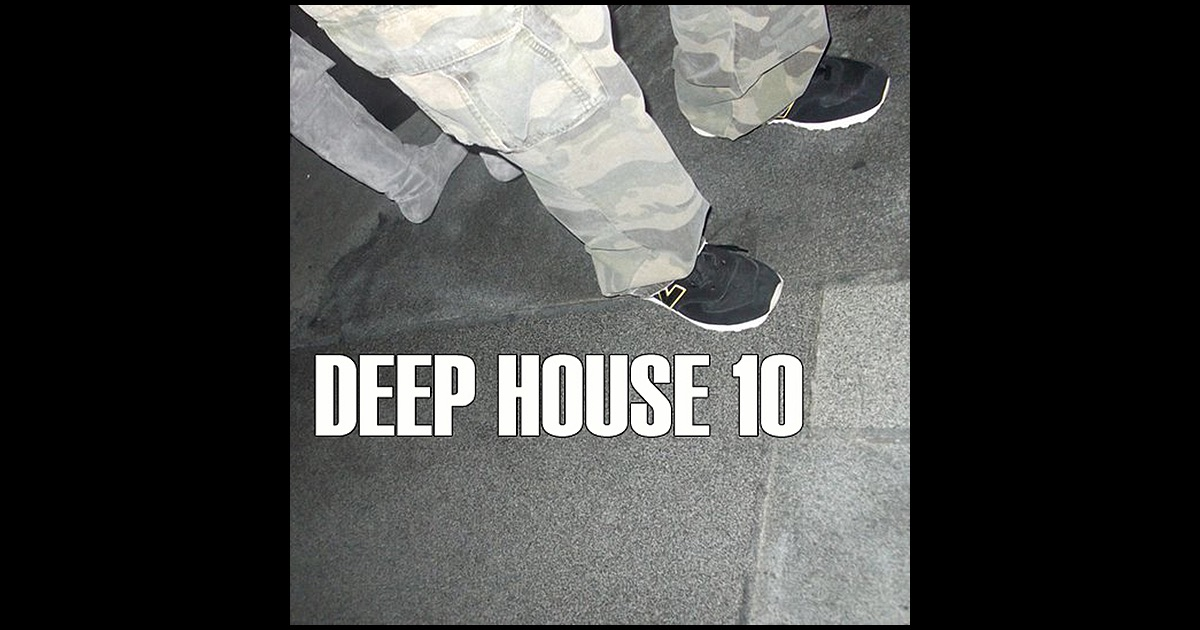 Deep house 10 by various artists on apple music for Deep house bands