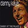 Danny At the Palace, Danny Kaye