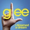I Dreamed a Dream (Glee Cast Version) [Feat. Idina Menzel] - Single, Glee Cast