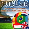 Football 2014 (32 National Anthems from All Over the World)