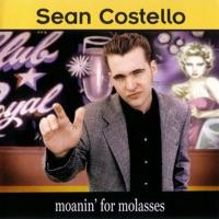 COSTELLO, Sean - Moanin For Molasses