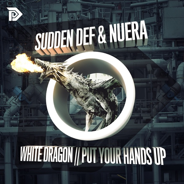 Sudden Def - White Dragon / Put Your Hands Up - Single