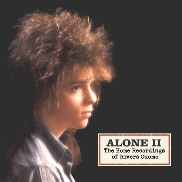 Alone, Vol. 2 - The Home Recordings of Rivers Cuomo