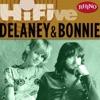 Rhino Hi-Five - Delaney & Bonnie - EP, Delaney & Bonnie