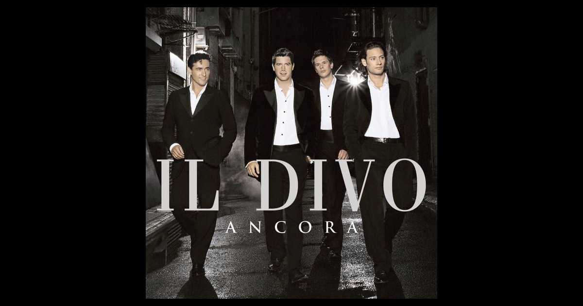 Ancora by il divo on apple music - Il divo solo ...