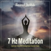 7 Hz Meditation - Isochronic Tones Embedded Into Relaxing Nature Sounds & Music