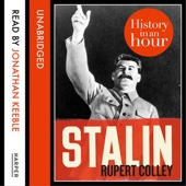 Stalin: History in an Hour (Unabridged) - Rupert Colley