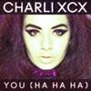 You (Ha Ha Ha) [Remixes] - EP, Charli XCX