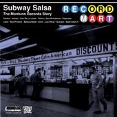 Subway Salsa - The Montuno Records Story