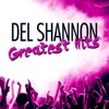 Greatest Hits, Del Shannon