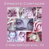 Concertos Vol. IV, Ernesto Cortazar