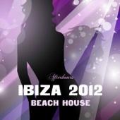 Ibiza 2012 Beach House Afterhours