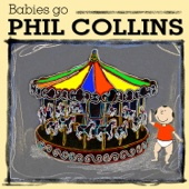 Babies Go Phil Collins