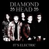 It's Electric (Live), Diamond Head