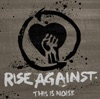 This Is Noise, Rise Against