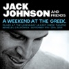 A Weekend At the Greek, Jack Johnson