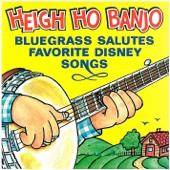 Heigh Ho Banjo: Bluegrass Salutes Favorite Disney Songs