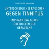 Unterschiedliches Rauschen gegen Tinnitus (Entspannung durch Überdecken der Geräusche)