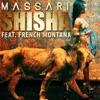 Shisha (feat. French Montana) - Single, Massari