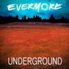 Underground - Single, Evermore