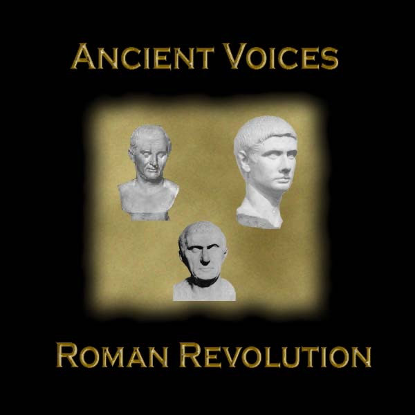Ancient Voices and the Roman Revolution