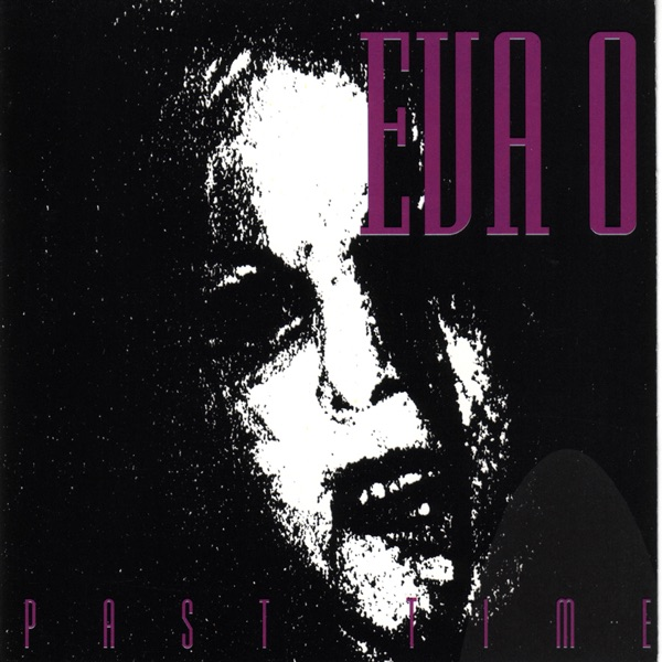 Eva O. - Past Time