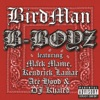 B-Boyz (feat. Mack Maine, Kendrick Lamar, Ace Hood & DJ Khaled) - Single, Birdman