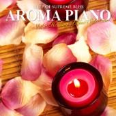 至福の眠り アロマ・ピアノ~四葉 ヒーリング・ピアノ・セレクション~