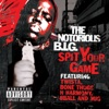Spit Your Game (Remix) [feat. Twista, Bone Thugs N Harmony & 8ball & MJG] - Single, The Notorious B.I.G.