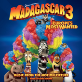 Madagascar 3 - Europe's Most Wanted (Music from the Motion Picture)