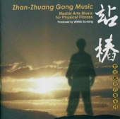 Zhan-Zhuang Gong Music - Martial Arts Music for Physical Fitness