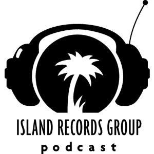 The Island Records Group Podcast