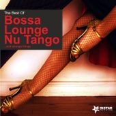 The Best of Bossa, Lounge, Nu Tango (And Strange Things)