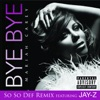 Bye Bye (So So Def Remix) [feat. Jay-Z] - Single