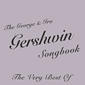 The George & Ira Gershwin Songbook the Very Best Of