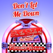 Don't Let Me Down (In the Style of the Beatles) [Karaoke Version]