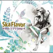 Ska Flavor Loves Jhibli Songs
