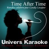 Time After Time (Rendu célèbre par Cindy Lauper) [Version Karaoké avec choeurs]