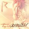 California King Bed (Remixes), Rihanna
