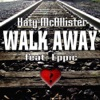 Walk Away - Single, Katy McAllister & Eppic