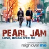 Love, Reign O'er Me (As Featured In the Motion Picture
