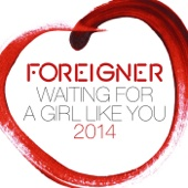 Waiting for a Girl Like You (Re-Recorded 2011) - Foreigner